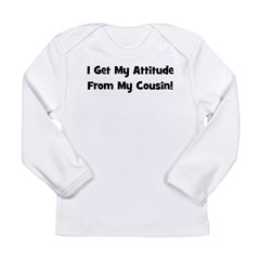 Attitude From Cousin - Black Long Sleeve Infant T-