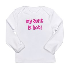 My Aunt Is Hot! pink Long Sleeve Infant T-Shirt