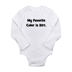 My Favorite Color Is Dirt Long Sleeve Infant Bodys