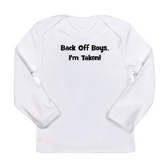 Back Off Boys, I'm Taken! Bla Long Sleeve Infant T