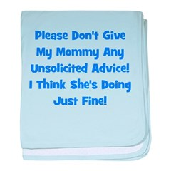 Don't Give My Mommy Advice - baby blanket