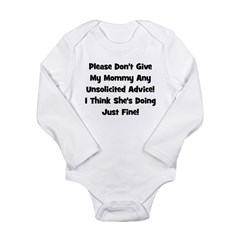 Don't Give My Mommy Advice - Long Sleeve Infant Bo