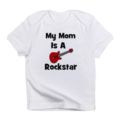Mom Is A Rockstar! Infant T-Shirt