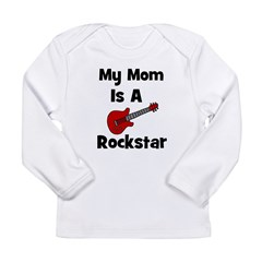 Mom Is A Rockstar! Long Sleeve Infant T-Shirt