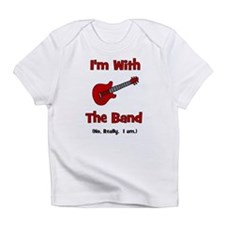 I'm With The Band. Infant T-Shirt