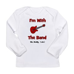 I'm With The Band. Long Sleeve Infant T-Shirt