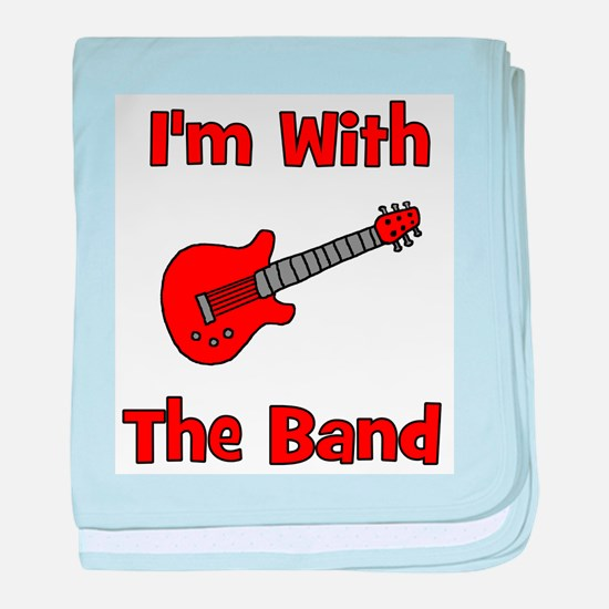 I'm With The Band. baby blanket