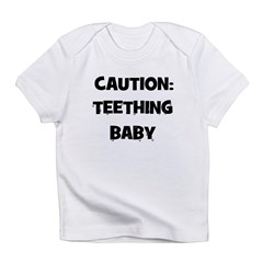 Caution: Teething Baby Infant T-Shirt