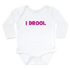 I Drool. - pink Long Sleeve Infant Bodysuit
