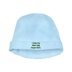 I Only Cry When Ugly People S baby hat