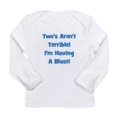 Two's Aren't Terrible... (blu Long Sleeve Infant T