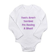 Two's Aren't Terrible... (pur Long Sleeve Infant B