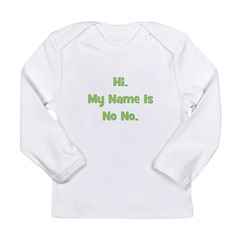 Hi My Name Is No No (green) Long Sleeve Infant T-S