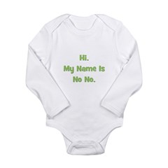 Hi My Name Is No No (green) Long Sleeve Infant Bod