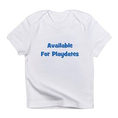 Available For Playdates (blue Infant T-Shirt