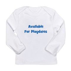 Available For Playdates (blue Long Sleeve Infant T