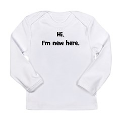 Hi. I'm New Here. (black) Long Sleeve Infant T-Shi