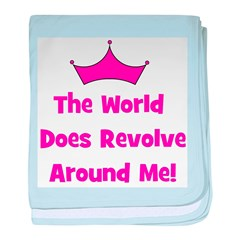 The World Does Revolve Around baby blanket
