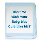 Baby Cute Like Me? Blue baby blanket