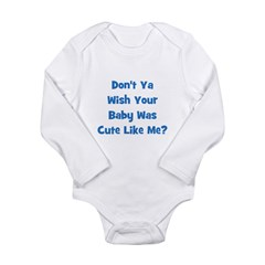 Baby Cute Like Me? Blue Long Sleeve Infant Bodysui