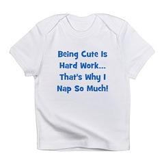 Being Cute Is Hard Work - Blu Infant T-Shirt