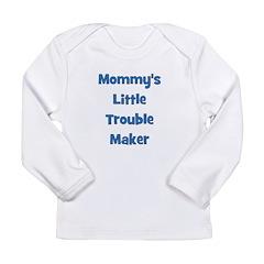 Mommy's Little Trouble Maker Long Sleeve Infant T-