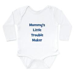 Mommy's Little Trouble Maker Long Sleeve Infant Bo