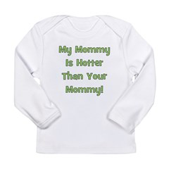 My Mommy Is Hotter - Green Long Sleeve Infant T-Sh