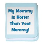 My Mommy Is Hotter! Blue baby blanket