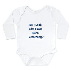 Born Yesterday? - Blue/Boy Long Sleeve Infant Body
