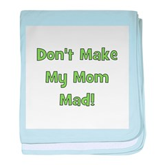 Dont Make My Mom Mad! Green baby blanket