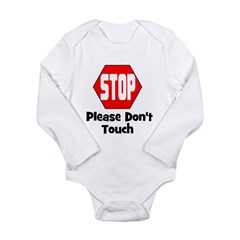Stop - Please Don't Touch Long Sleeve Infant Bodys