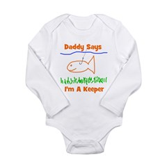 Daddy Says I'm A Keeper Long Sleeve Infant Bodysui