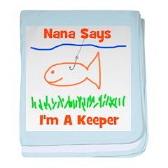 Nana Says I'm A Keeper baby blanket