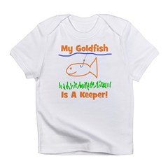 My Goldfish Is A Keeper! Infant T-Shirt