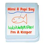 Mimi & Papi Say I'm a Keeper baby blanket