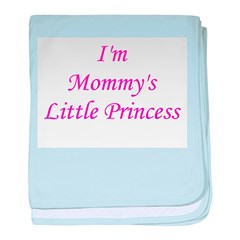 Mommy's Little Princess! baby blanket