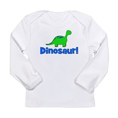 Dinosaur! Long Sleeve Infant T-Shirt