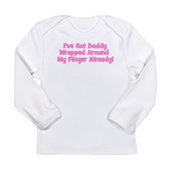 I've Got Daddy Wrapped Around Long Sleeve Infant T