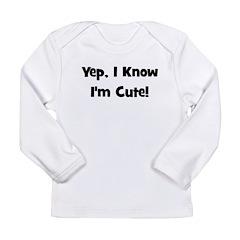 Yep, I know I'm cute! Black Long Sleeve Infant T-S