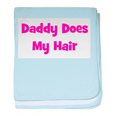 Daddy Does My Hair - Pink baby blanket