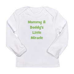 Mommy & Daddy's Little Miracl Long Sleeve Infa