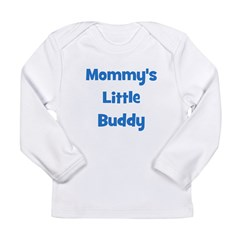 Mommy's Little Buddy Long Sleeve Infant T-Shirt