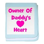 Owner of Daddy's Heart baby blanket