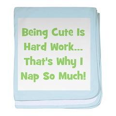 Being Cute Is Hard Work - Gre baby blanket