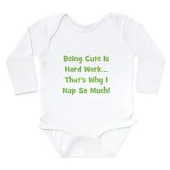 Being Cute Is Hard Work - Gre Long Sleeve Infant B
