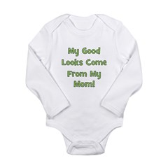 Good Looks from Mom - Green Long Sleeve Infant Bod