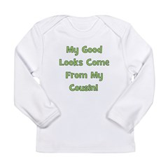 Good Looks from Cousin! - Gre Long Sleeve Infant T