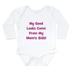 Good Looks from Mom's Side - Long Sleeve Infant Bo
