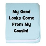 Good Looks From Cousin - Blac baby blanket